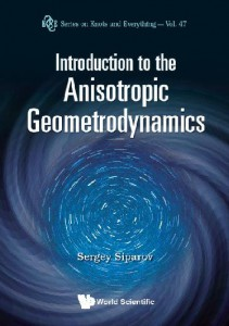 Сергей Сипаров Introduction to the Anisotropic Geometrodynamics